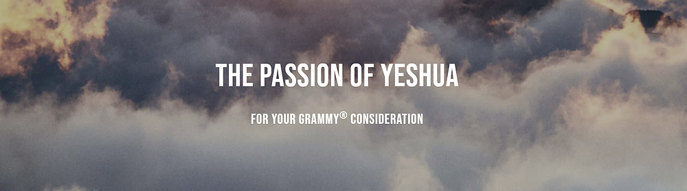 An Exclusive Conversation with the Creators of the Three-Grammy Nominated Oratorio The Passion of Yeshua by Richard Danielpour